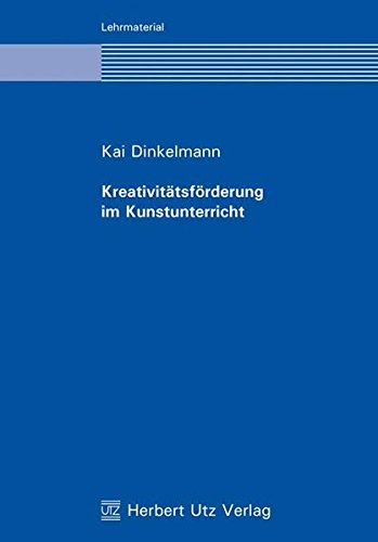 9783831607549: Dinkelmann, K: Kreativitätsförderung im Kunstunterricht
