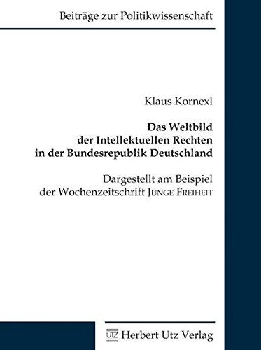 Das Weltbild der Intellektuellen Rechten in der Bundesrepublik Deutschland: Klaus Kornexl