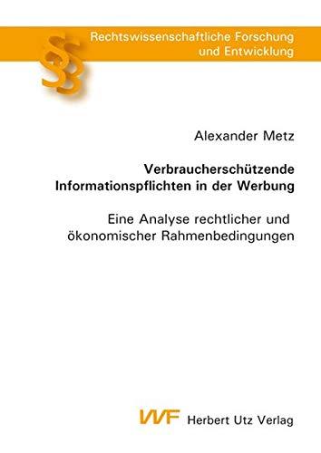 Verbraucherschützende Informationspflichten in der Werbung: Alexander Metz