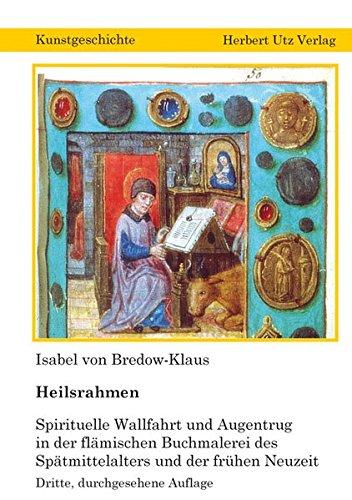 9783831608836: Heilsrahmen: Spirituelle Wallfahrt und Augentrug in der flämischen Buchmalerei des Spätmittelalters und der frühen Neuzeit