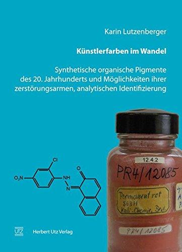 Künstlerfarben im Wandel: Synthetische organische Pigmente des 20. Jahrhunderts und Mö...