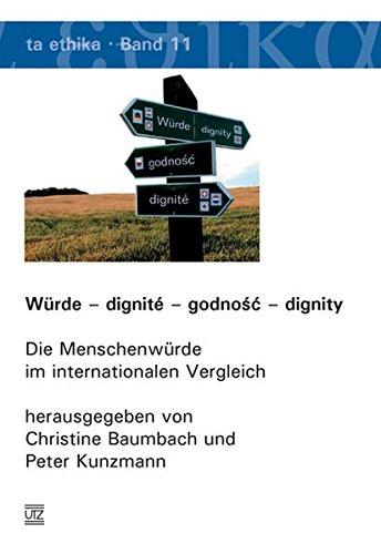 Würde - dignité - godnosc - dignity: Christine Baumbach