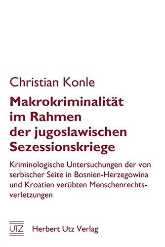 Makrokriminalität im Rahmen der jugoslawischen Sezessionskriege: Christian Konle