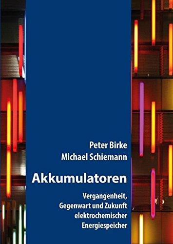 9783831609581: Akkumulatoren: Vergangenheit, Gegenwart und Zukunft elektrochemischer Energiespeicher