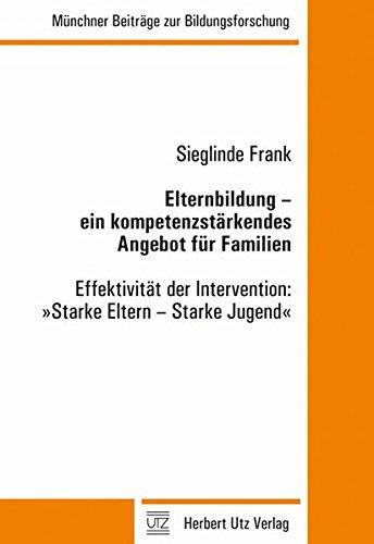 """Elternbildung - ein kompetenzstärkendes Angebot für Familien: Effektivität der Intervention: """"..."""