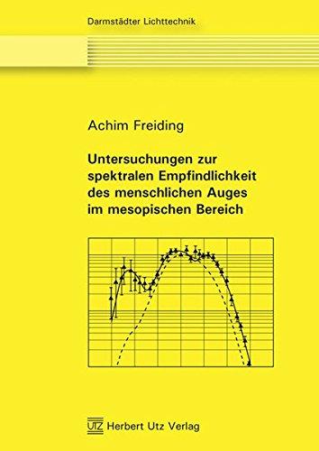 Untersuchungen zur spektralen Empfindlichkeit des menschlichen Auges im mesopischen Bereich: Achim ...