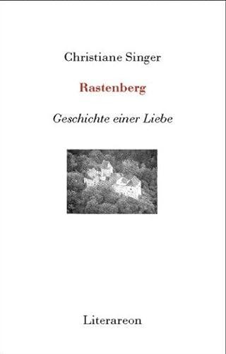 9783831610594: Rastenberg: Geschichte einer Liebe