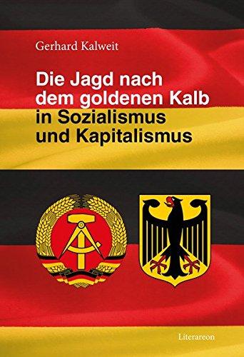 9783831618248: Die Jagd nach dem goldenen Kalb in Sozialismus und Kapitalismus
