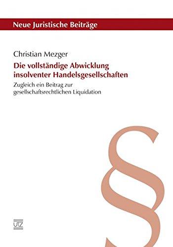 9783831640140: Die vollständige Abwicklung insolventer Handelsgesellschaften: Zugleich ein Beitrag zur gesellschaftsrechtlichen Liquidation