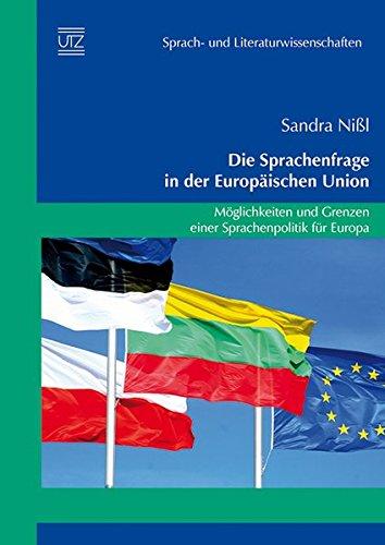 Die Sprachenfrage in der Europäischen Union: Sandra Nißl