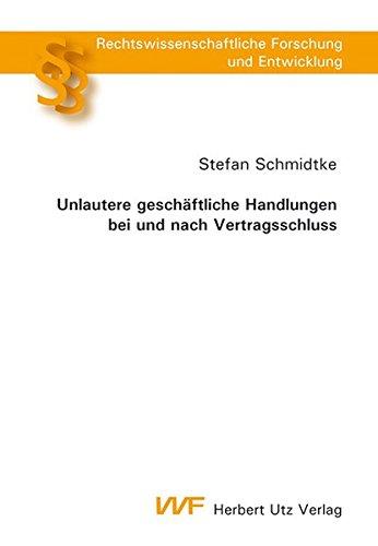 Unlautere geschäftliche Handlungen bei und nach Vertragsschluss: Stefan Schmidtke