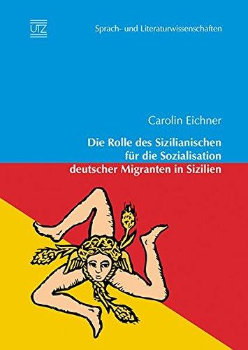 Die Rolle des Sizilianischen für die Sozialisation deutscher Migranten in Sizilien: Carolin ...