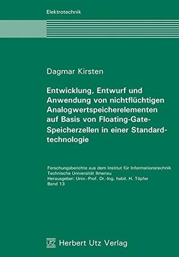 Entwicklung, Entwurf und Anwendung von nichtflüchtigen Analogwertspeicherelementen auf Basis ...