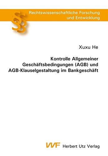 Kontrolle Allgemeiner Geschäftsbedingungen (AGB) und AGB-Klauselgestaltung im Bankgeschä...