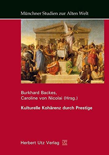 Kulturelle Kohärenz durch Prestige: Burkhard Backes
