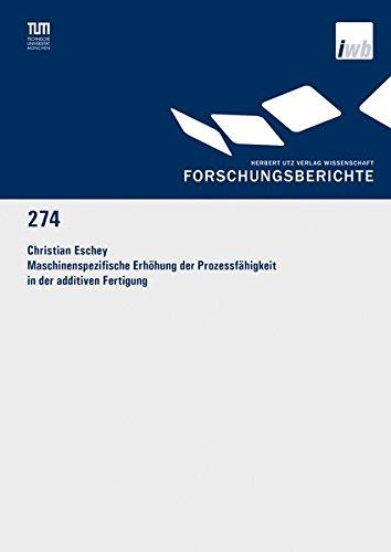 9783831642700: Maschinenspezifische Erhöhung der Prozessfähigkeit in der additiven Fertigung
