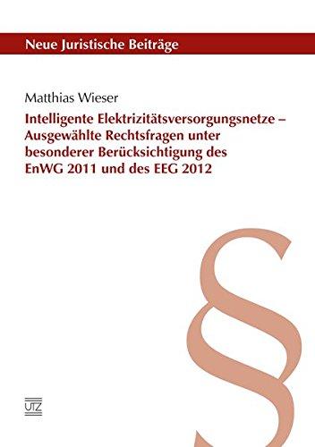 9783831643493: Intelligente Elektrizitätsversorgungsnetze - Ausgewählte Rechtsfragen unter besonderer Berücksichtigung des EnWG 2011 und des EEG 2012