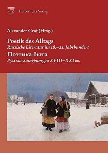 Poetik des Alltags. Russische Literatur im 18.-21. Jahrhundert: Alexander Graf