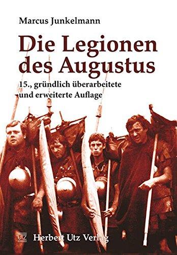 Die Legionen des Augustus: Marcus Junkelmann