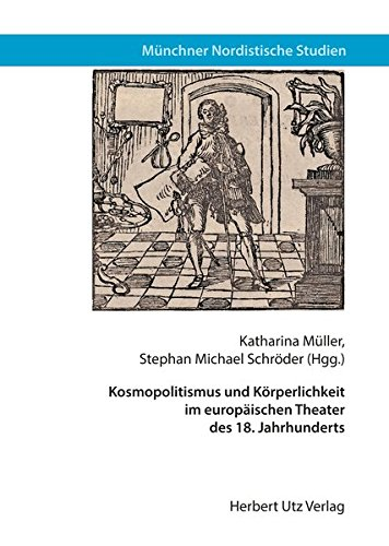 Kosmopolitismus und Körperlichkeit im europäischen Theater des 18. Jahrhunderts: ...