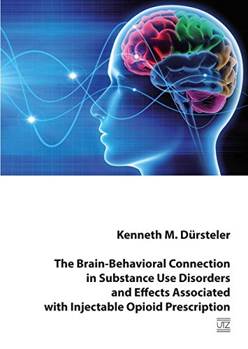 9783831644445: The Brain-Behavioral Connection in Substance Use Disorders and Effects Associated with Injectable Opioid Prescription
