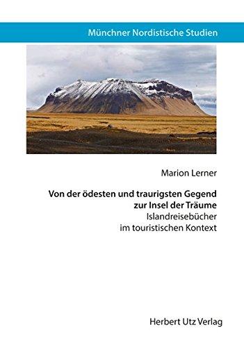 Von der ödesten und traurigsten Gegend zur Insel der Träume: Marion Lerner