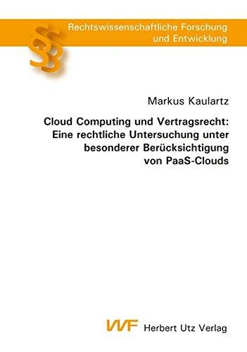 Cloud Computing und Vertragsrecht: Eine rechtliche Untersuchung unter besonderer Berü...
