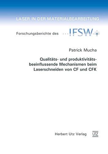 Qualitäts- und produktivitätsbeeinflussende Mechanismen beim Laserschneiden von CF und ...
