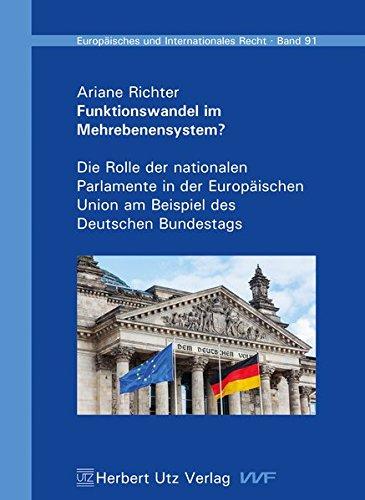 Funktionswandel im Mehrebenensystem?: Die Rolle der nationalen Parlamente in der Europaischen Union...