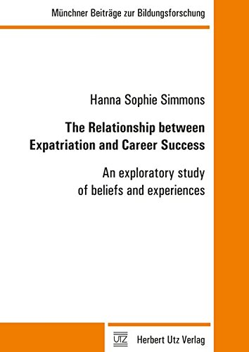 The Relationship between Expatriation and Career Success: An exploratory study of beliefs and ...