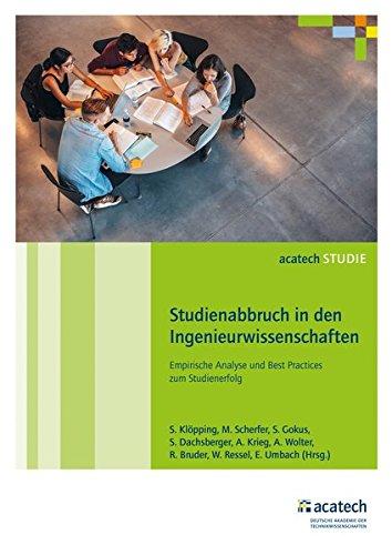Studienabbruch in den Ingenieurwissenschaften: Empirische Analyse und Best Practices zum ...