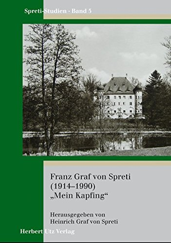 """Franz Graf von Spreti (1914-1990) """"Mein Kapfing"""": Heinrich Graf Von Spreti"""