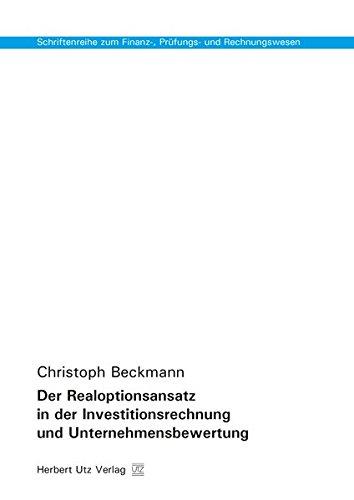 Der Realoptionsansatz in der Investitionsrechnung und Unternehmensbewertung (Paperback): Christoph ...