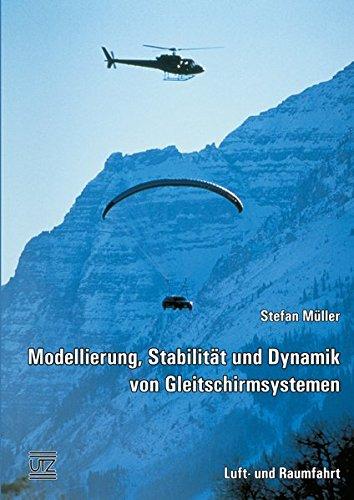 Modellierung, Stabilität und Dynamik von Gleitschirmsystemen: Dissertationsschrift (Paperback): ...