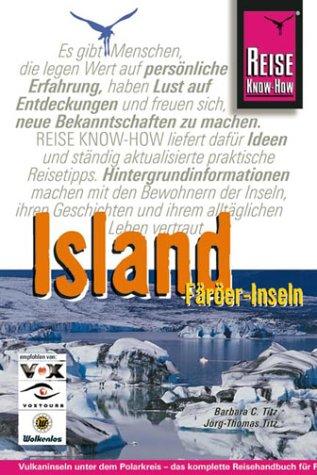 Island. Färöer-Inseln. Naturparadies im Norden Europas: Titz, Barbara Chr.,