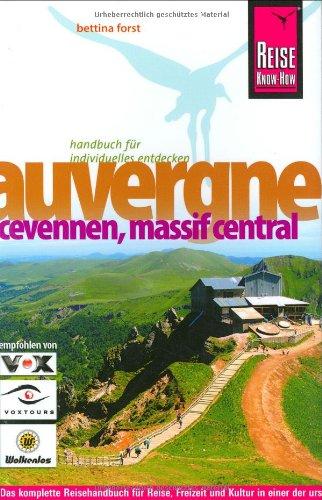 9783831715459: Auvergne, Cevennen, Massif Central: Das kompette Reisehandbuch für Reise, Freizeit und Kultur in einer der ursprünglichsten Regionen Frankreichs