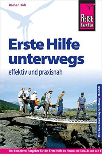 9783831715558: Reise Know-How: Erste Hilfe unterwegs - effektiv und praxisnah: Fundiertes medizinisches Basiswissen für Laien und Experten