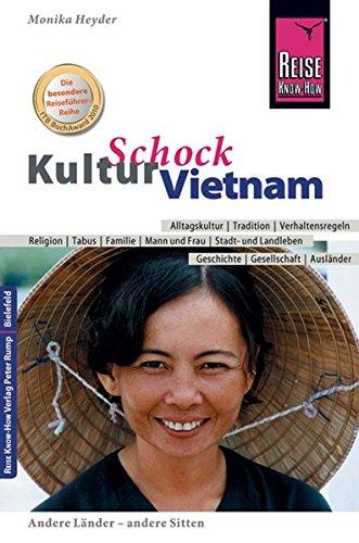 9783831716296: Reise Know-How KulturSchock Vietnam: Alltagskultur, Traditionen, Verhaltensregeln, ...