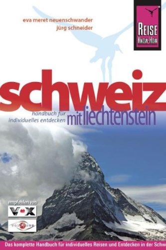 9783831716708: Schweiz mit Liechtenstein: Das komplette Handbuch f�r individuelles Reisen und Entdecken in der Schweiz und in Liechtenstein