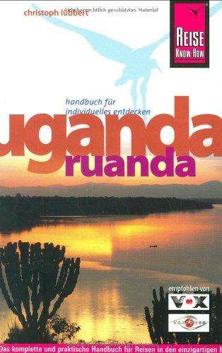 9783831716739: Uganda, Ruanda: Das komplette Reisehandbuch für Reisen in den einzigartigen Berg-, Wald- und Seenlandschaften Ugandas und Ruandas