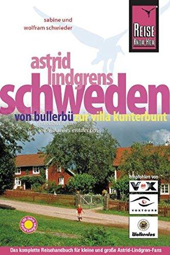 9783831716753: Astrid Lindgrens Schweden Von Bullerbue zur Villa Kunterbunt; [Handbuch fuer individuelles Entdecken; das komplette Reisehandbuch fuer kleine und grosse Astrid-Lindgren-Fans. Reise-Know-How