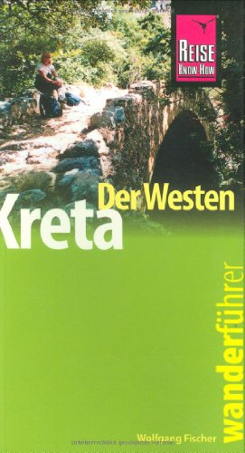Kreta - der Westen. Wanderführer: Fischer, Wolfgang