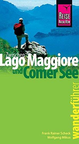 Zwischen Lago Maggiore und Comer See. Wanderführer: Frank Rainer Scheck,
