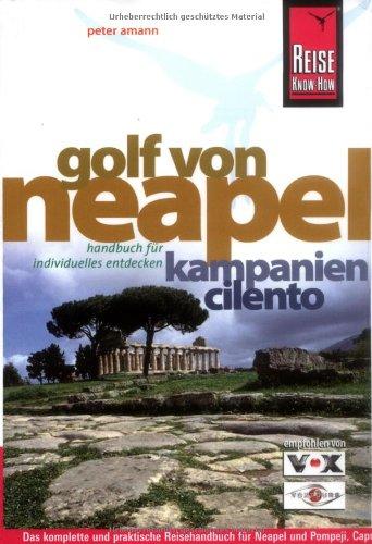 9783831717217: Golf von Neapel: Neapel, Pompeji, Capri, Ischia, die amalfitanische Küste, den Cilento und vieles mehr mit diesem kompletten Reisehandbuch entdecken