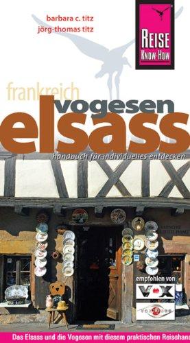 Elsass, Vogesen. Reisehandbuch: Titz, Barbara Christine,