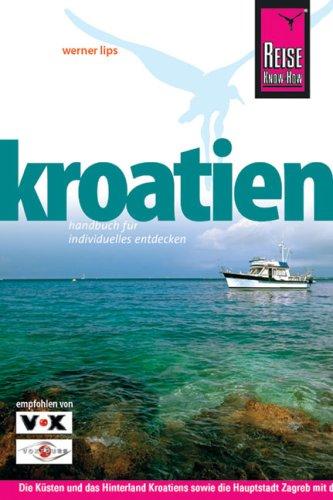 9783831717804: Kroatien. Reisehandbuch: Die Küsten und das Hinterland Kroatiens sowie die Hauptstadt Zagreb entdecken