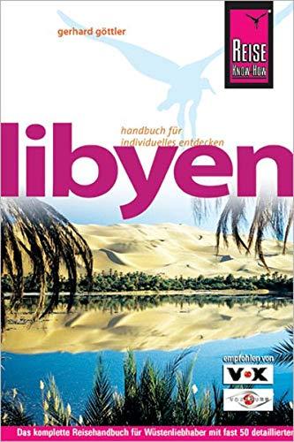 9783831717811: Libyen. Reisehandbuch: Das komplette Handbuch f�r W�stenliebhaber mit fast 50 detaillierten Routenbeschreibungen von Tunesien bis ins Tibesti-Gebirge