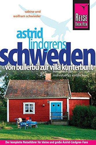 9783831719044: Astrid Lindgrens Schweden: Von Bullerbü zur Villa Kunterbunt