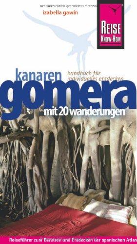 9783831719518: Insel Gomera: Handbuch für individuelles Entdecken. Mit 20 Wanderungen