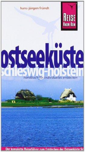 Ostseekuste Schleswig-Holstein: Der komplette Reisefuhrer zum Entdecken der Ostseekuste Schleswig-Holsteins